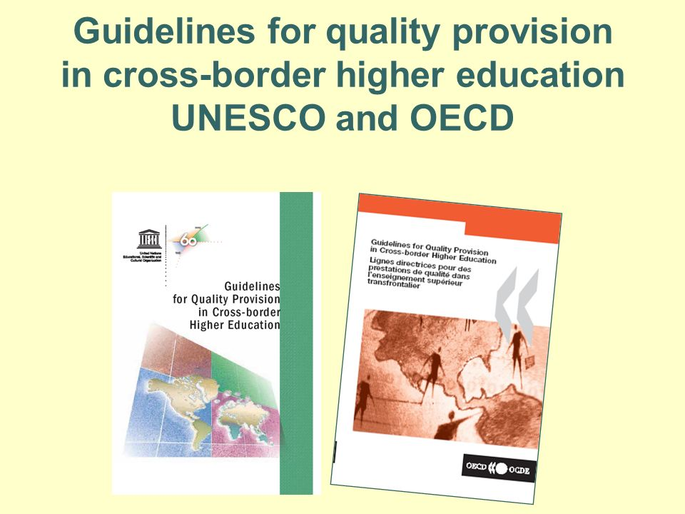 Guidelines for quality provision in cross-border higher education UNESCO and OECD