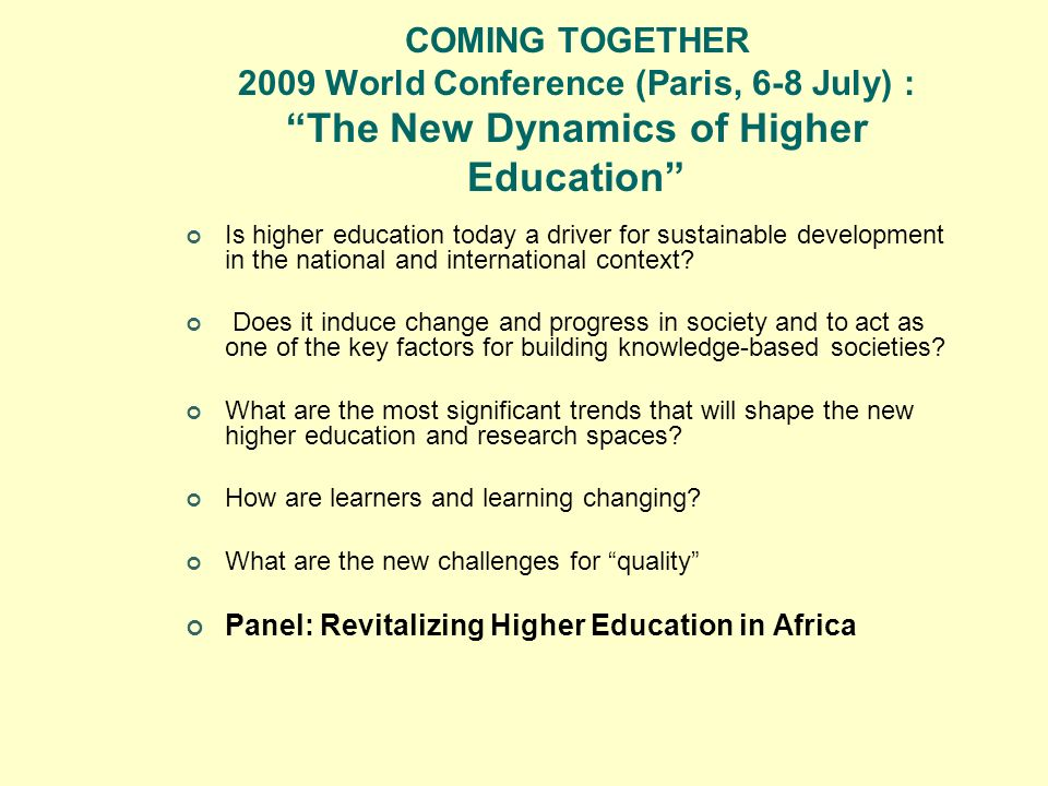 COMING TOGETHER 2009 World Conference (Paris, 6-8 July) : The New Dynamics of Higher Education