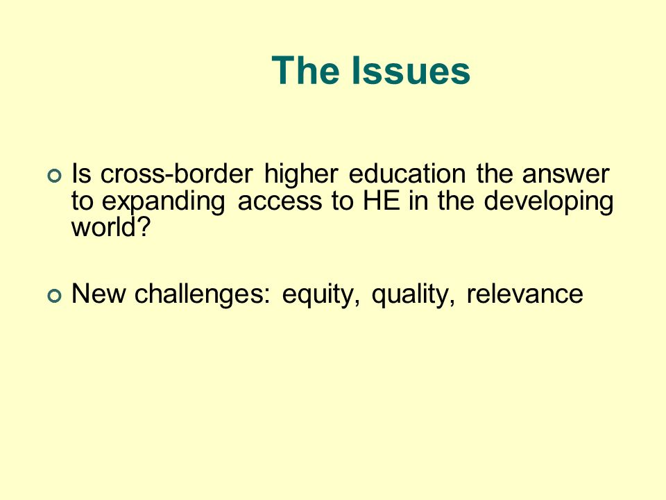 The Issues Is cross-border higher education the answer to expanding access to HE in the developing world