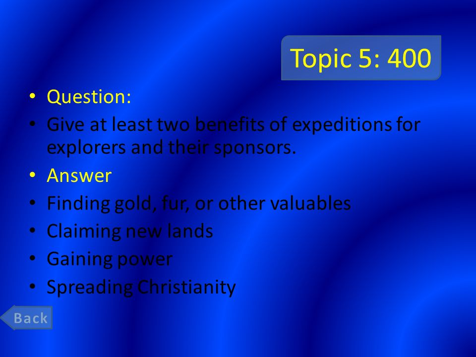 Topic 5: 400 Question: Give at least two benefits of expeditions for explorers and their sponsors.
