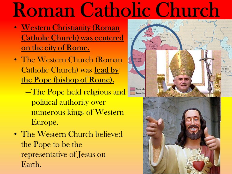 Roman Catholic Church Western Christianity (Roman Catholic Church) was centered on the city of Rome.