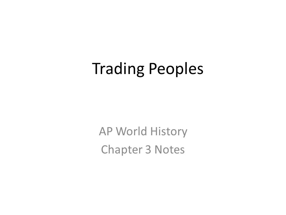 AP World History Chapter 3 Notes