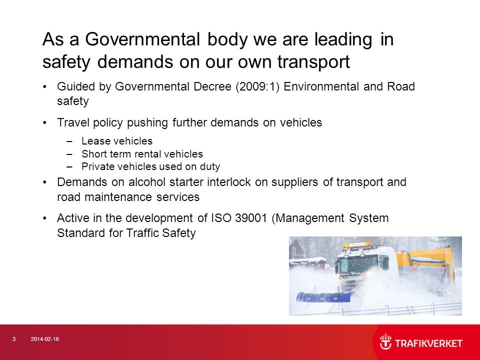 As a Governmental body we are leading in safety demands on our own transport