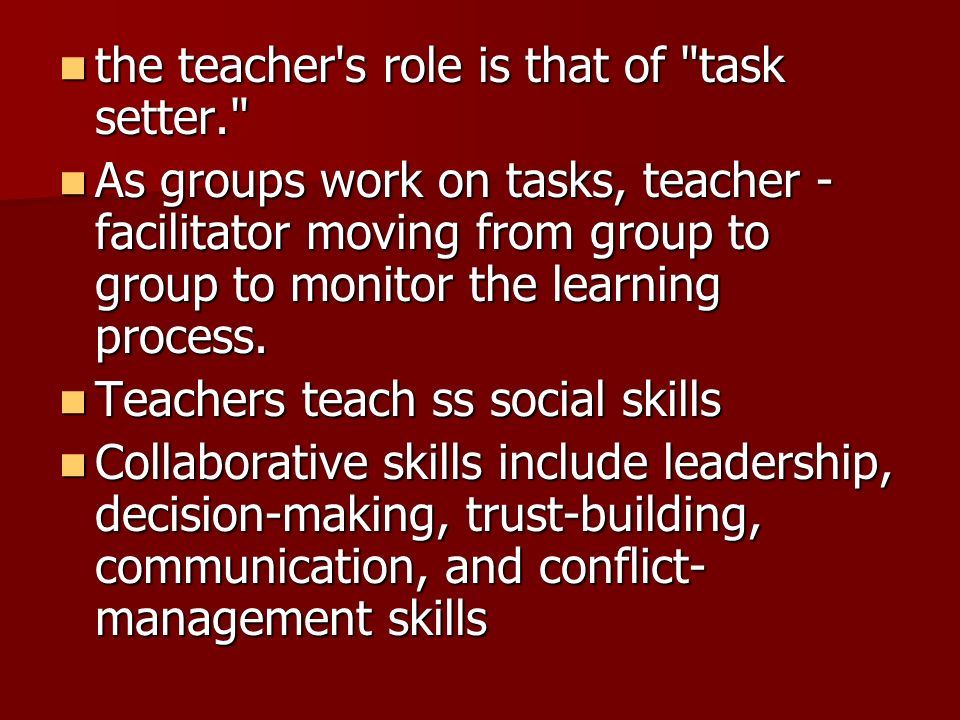 the teacher s role is that of task setter.