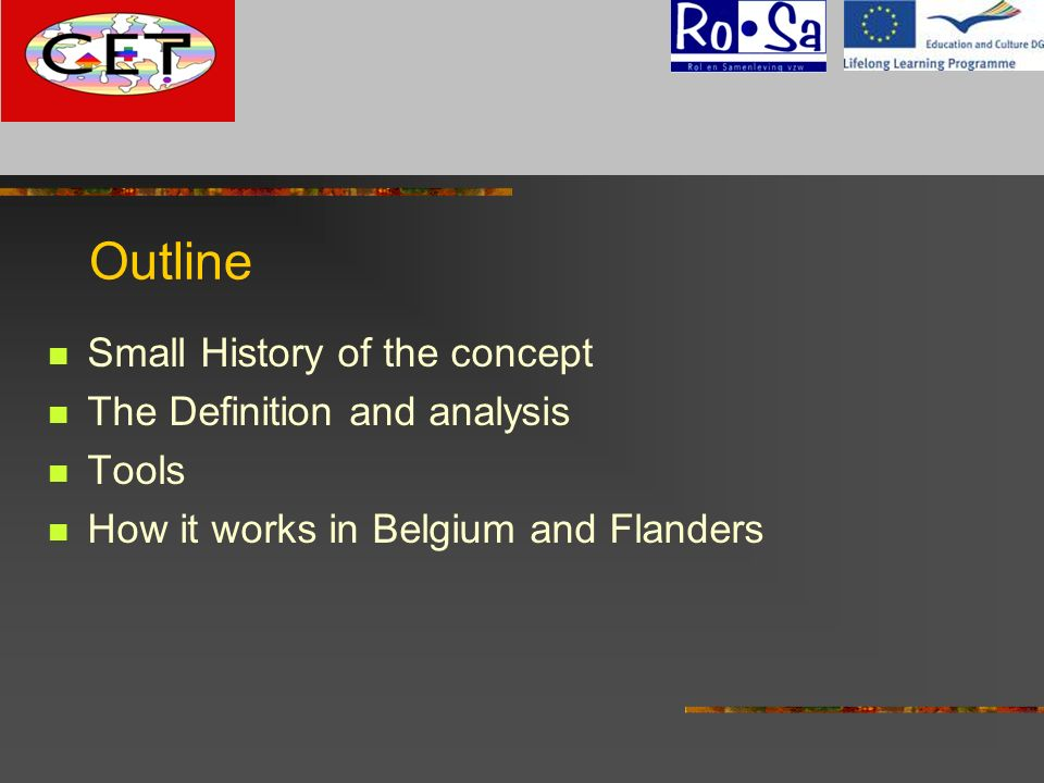 Outline Small History of the concept The Definition and analysis Tools