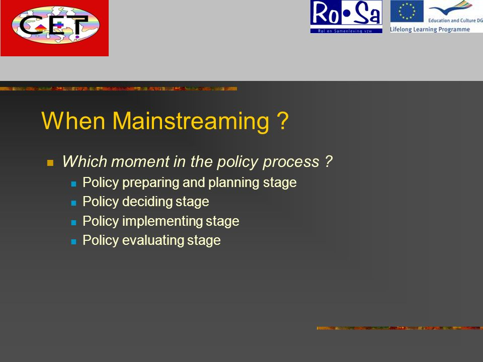 When Mainstreaming G Which moment in the policy process