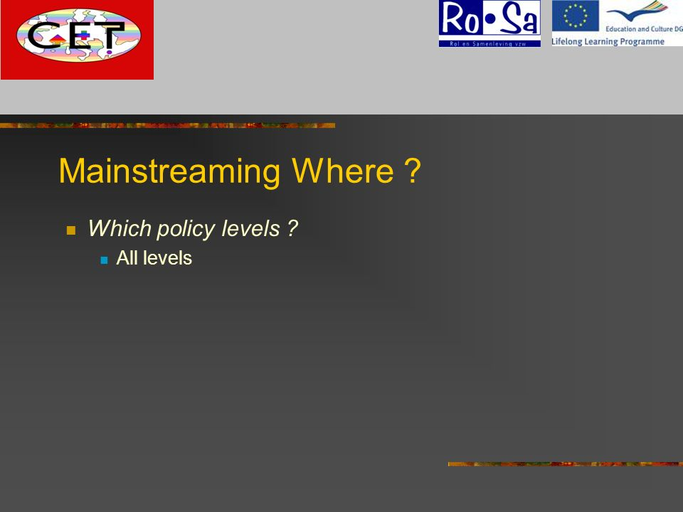 G Mainstreaming Where Which policy levels All levels