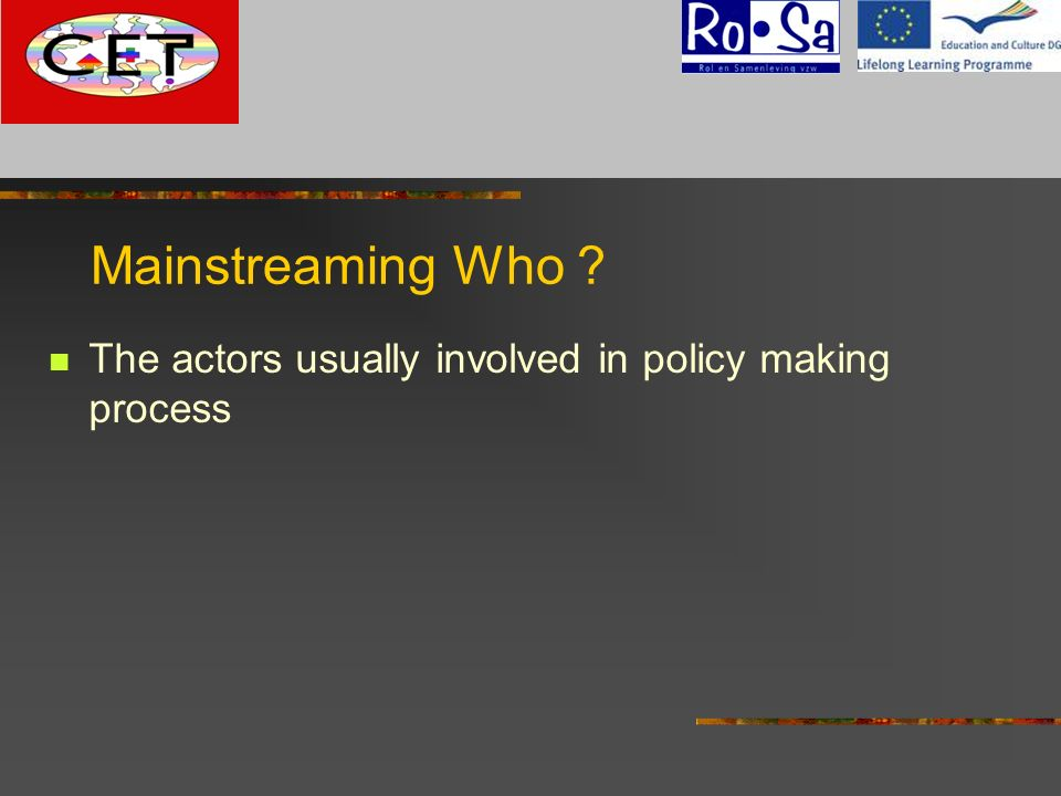 G Mainstreaming Who The actors usually involved in policy making process