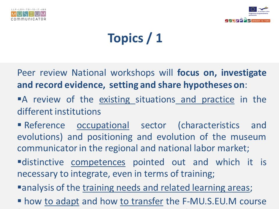 Topics / 1 Peer review National workshops will focus on, investigate and record evidence, setting and share hypotheses on: