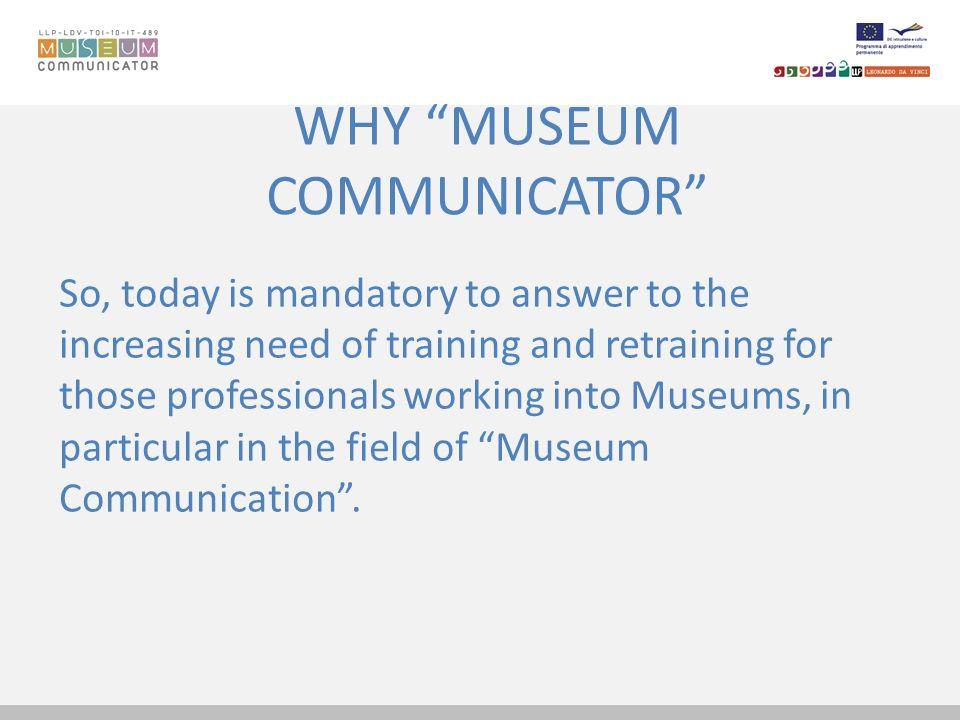 WHY MUSEUM COMMUNICATOR