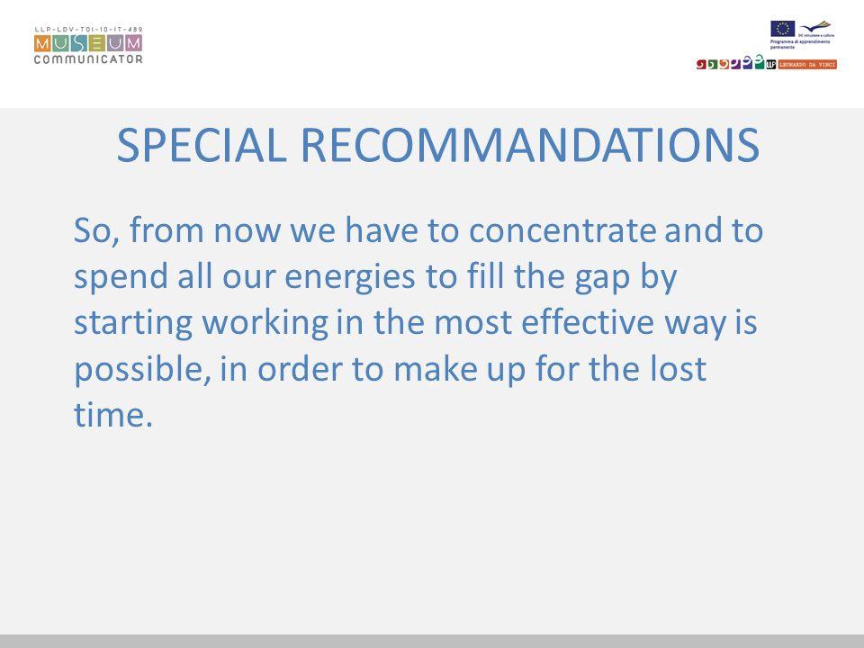 SPECIAL RECOMMANDATIONS