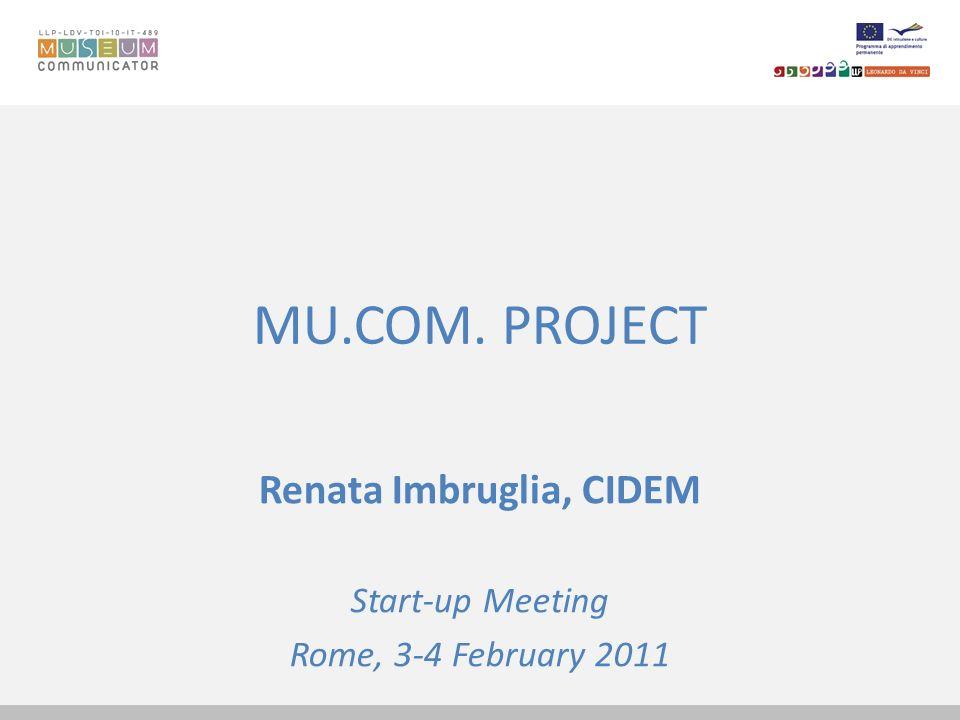 Renata Imbruglia, CIDEM Start-up Meeting Rome, 3-4 February 2011