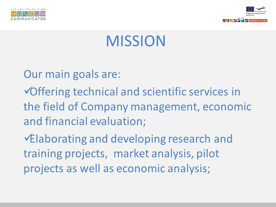 MISSION Our main goals are: