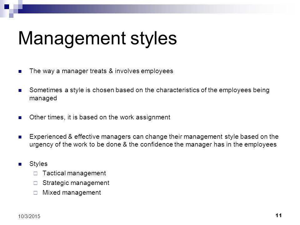 Management styles The way a manager treats & involves employees