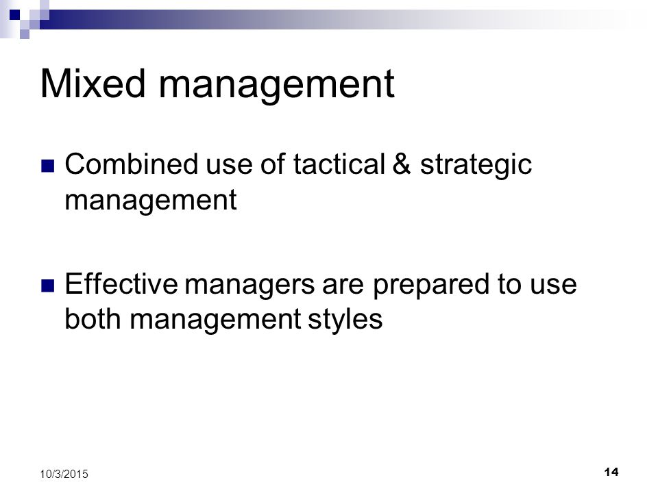 Mixed management Combined use of tactical & strategic management