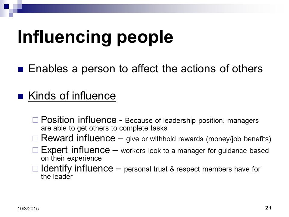 Influencing people Enables a person to affect the actions of others