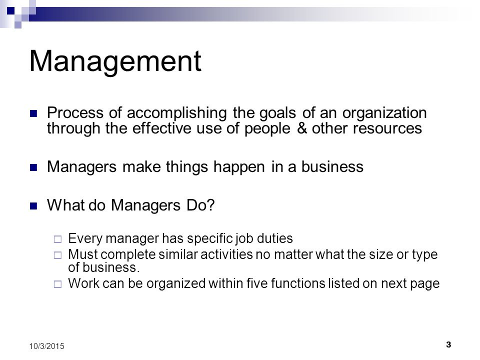 Management Process of accomplishing the goals of an organization through the effective use of people & other resources.