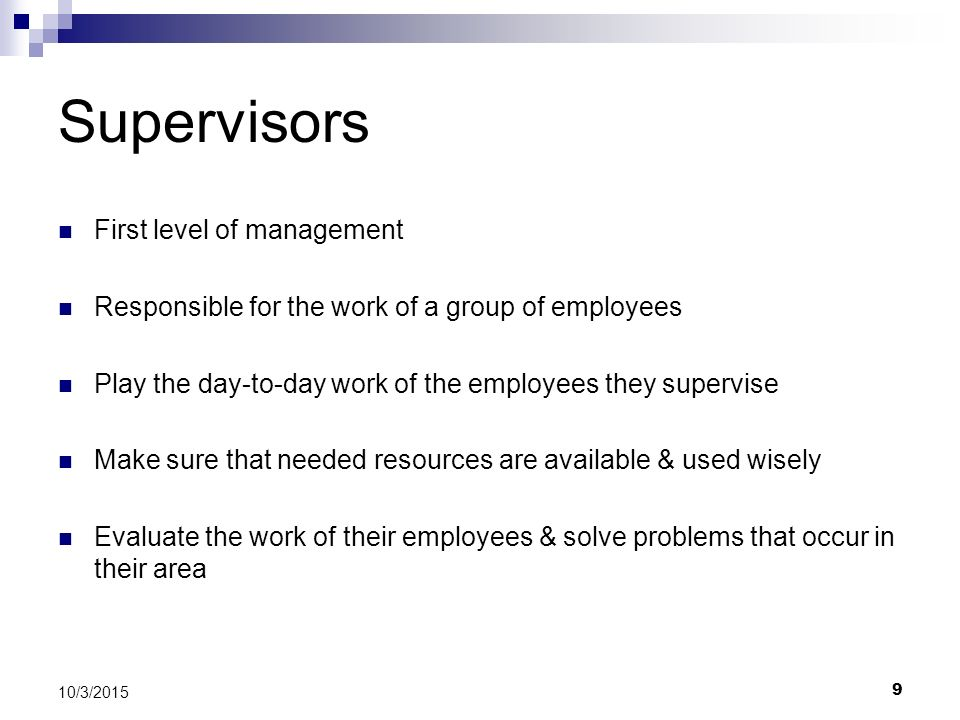 Supervisors First level of management