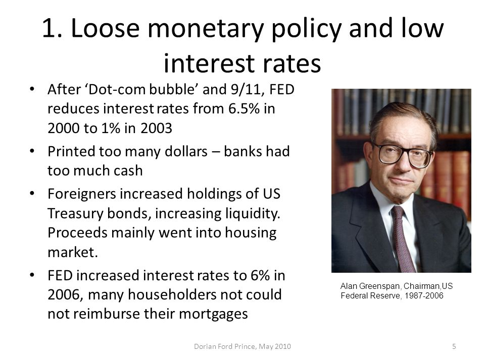 1. Loose monetary policy and low interest rates