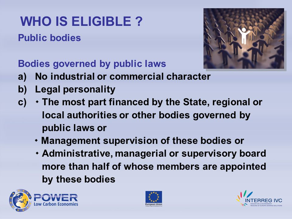 WHO IS ELIGIBLE Public bodies Bodies governed by public laws