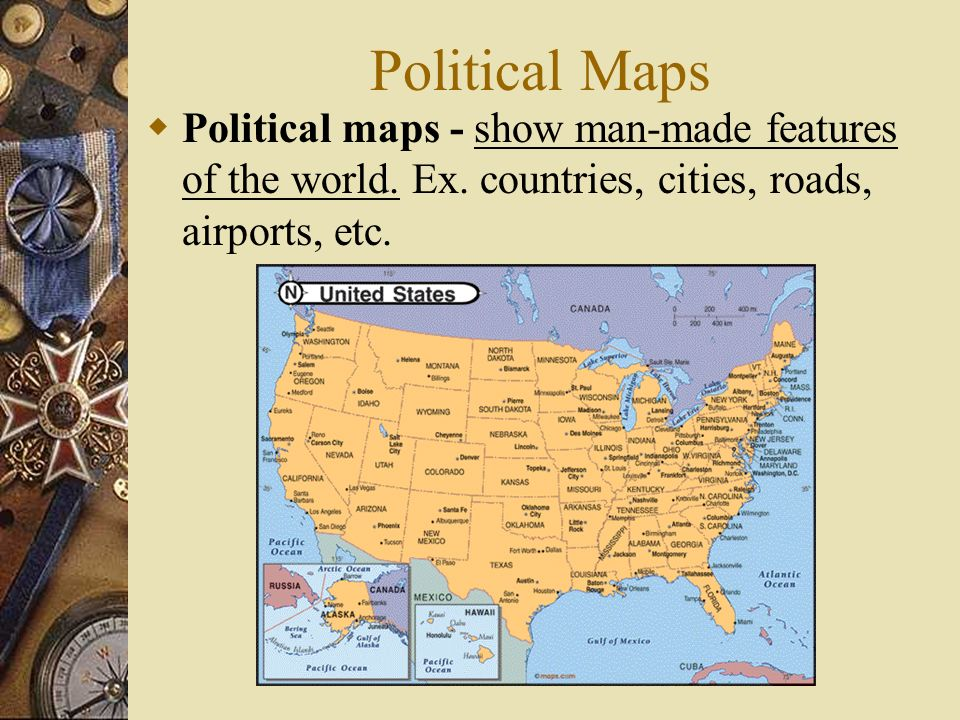 Political Maps Political maps - show man-made features of the world.