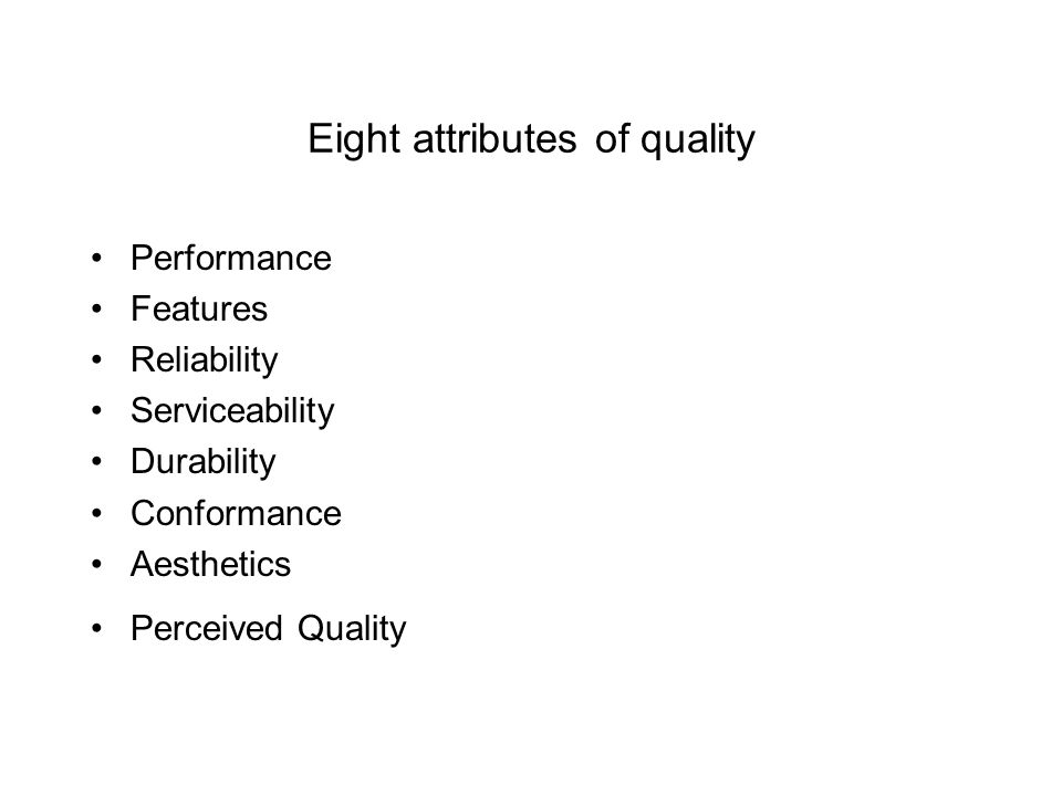 Eight attributes of quality