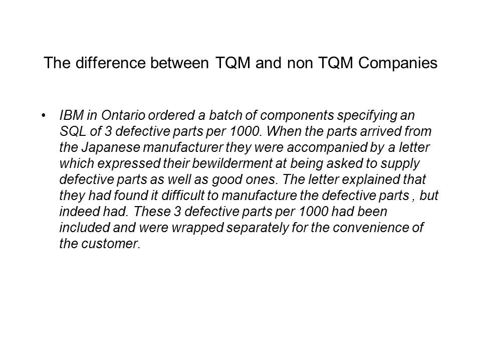 The difference between TQM and non TQM Companies