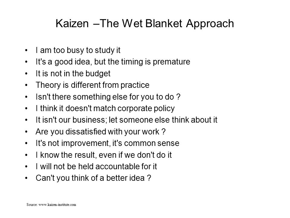 Kaizen –The Wet Blanket Approach