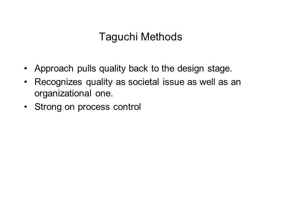 Taguchi Methods Approach pulls quality back to the design stage.