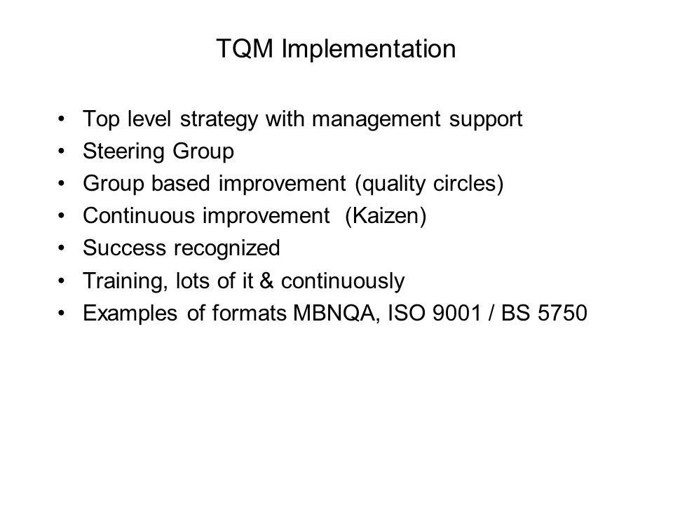 TQM Implementation Top level strategy with management support