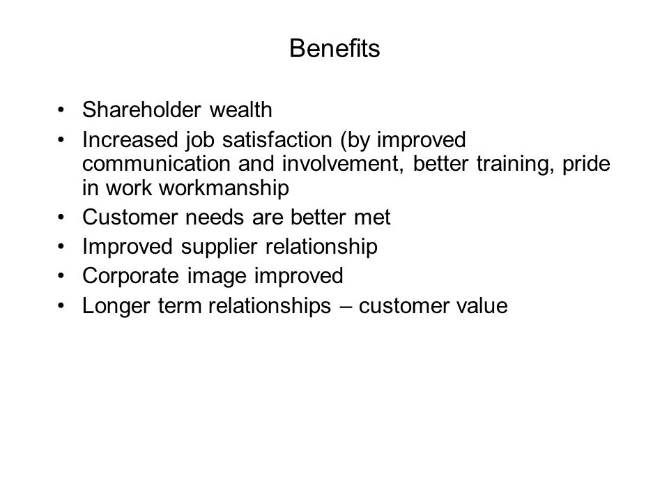 Benefits Shareholder wealth