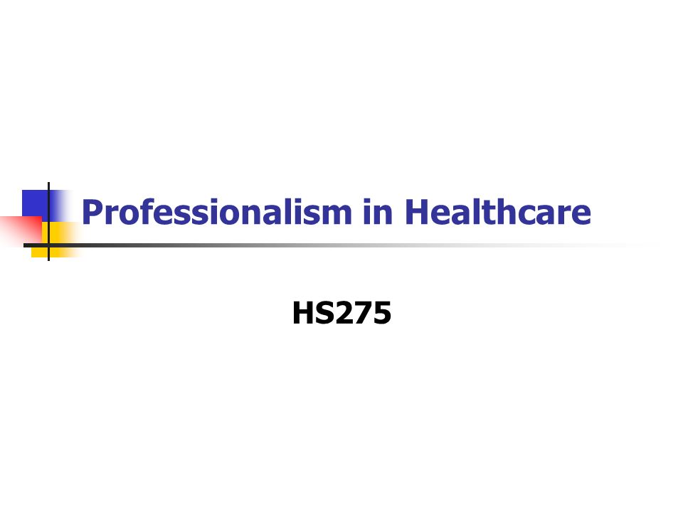 professionalism in healthcare Information and resources on professionalism and values in physical therapist practice.