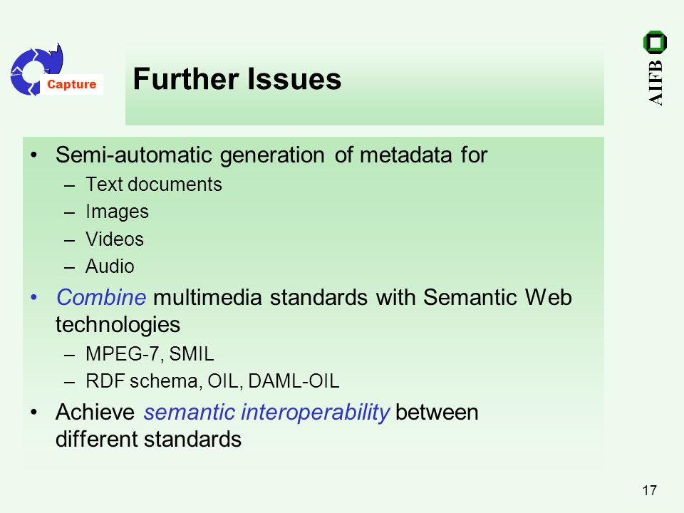 Further Issues Semi-automatic generation of metadata for