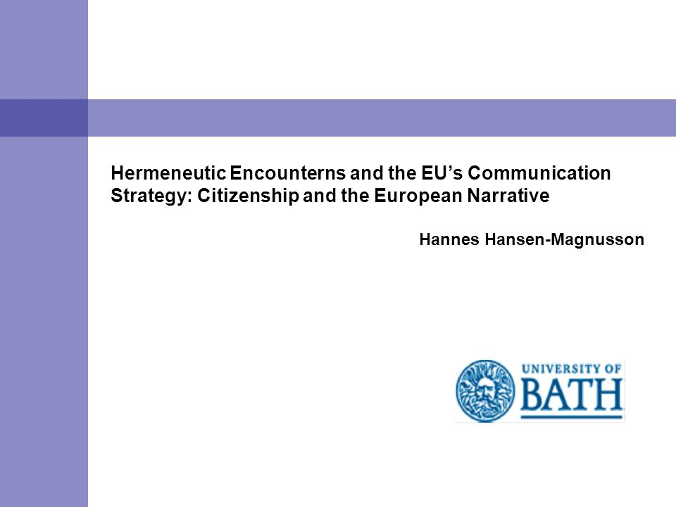 Hermeneutic Encounterns and the EU's Communication Strategy: Citizenship and the European Narrative