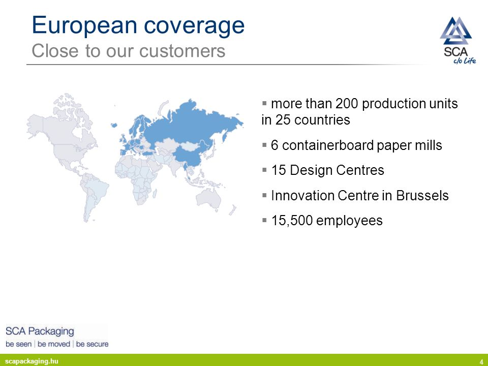 European coverage Close to our customers