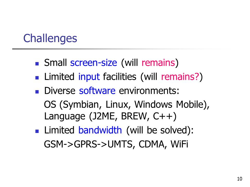 Challenges Small screen-size (will remains)