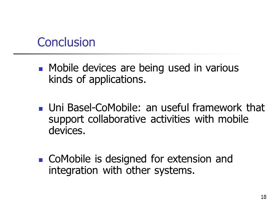 Conclusion Mobile devices are being used in various kinds of applications.
