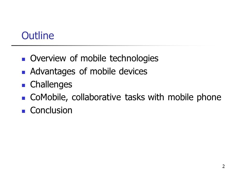 Outline Overview of mobile technologies Advantages of mobile devices