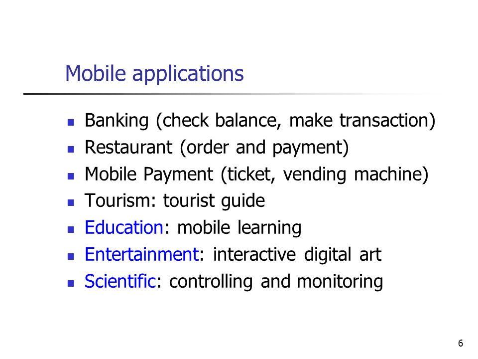 Mobile applications Banking (check balance, make transaction)