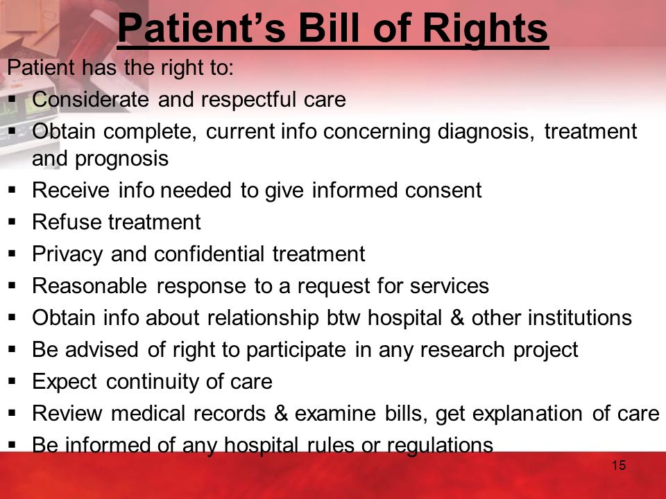 patient right to refuse medical treatment Patients' rights formalized in 1948 to consent to or to refuse treatment equitable access to quality medical care, ensuring patients' privacy and the.