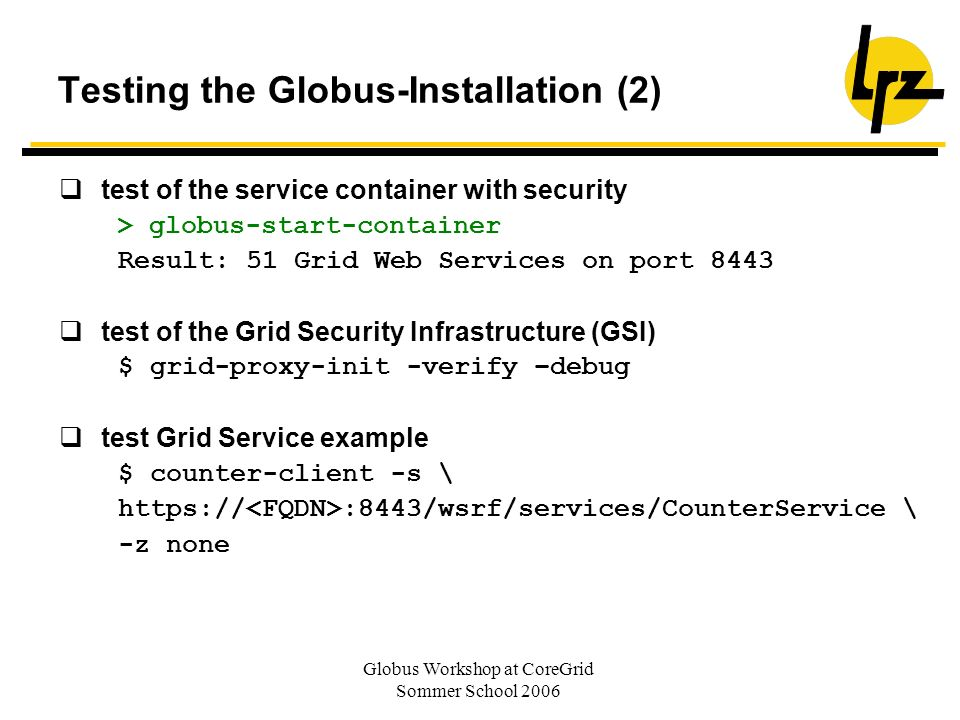 Testing the Globus-Installation (2)