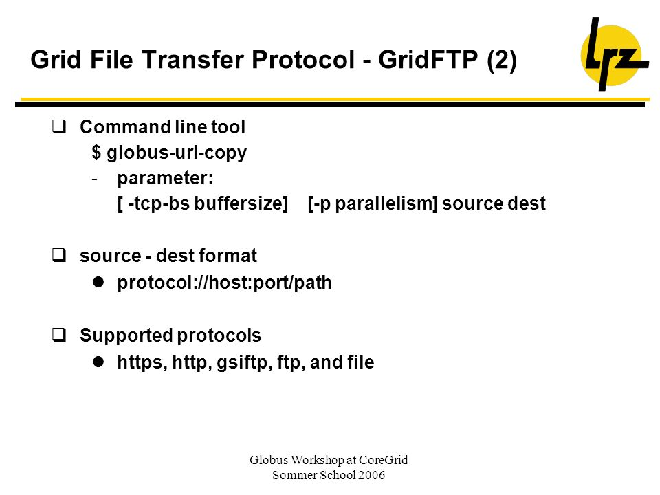 Grid File Transfer Protocol - GridFTP (2)