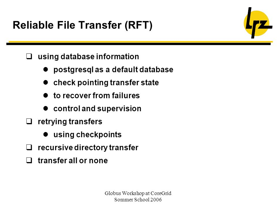 Reliable File Transfer (RFT)