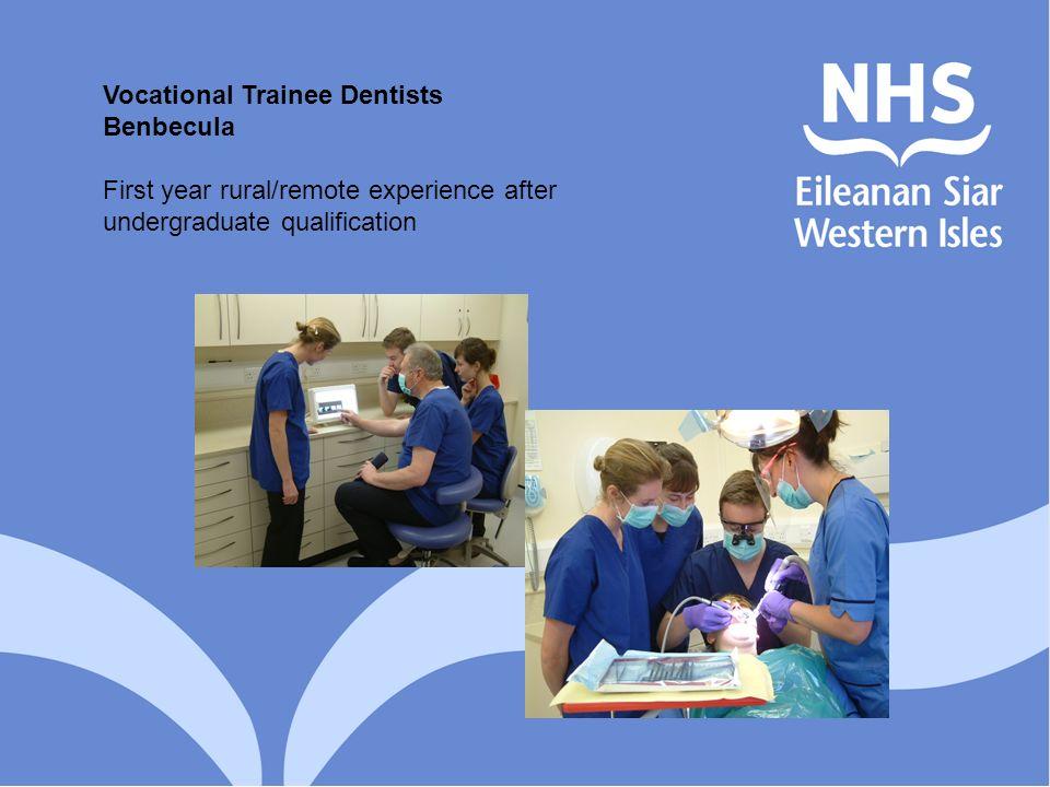 Vocational Trainee Dentists Benbecula
