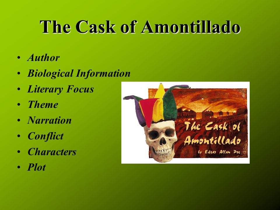 "an analysis of the topic of a tale of revenge in the cask of the amontilado ""the cask of amontillado"" is the quintessence of poe's literary aspirations to achieve the unity of effect within every aspect of a piece of literature, combining setting, narration, and irony to create a clearly shocking, horrifying, and suspenseful air that pervades the entire work."