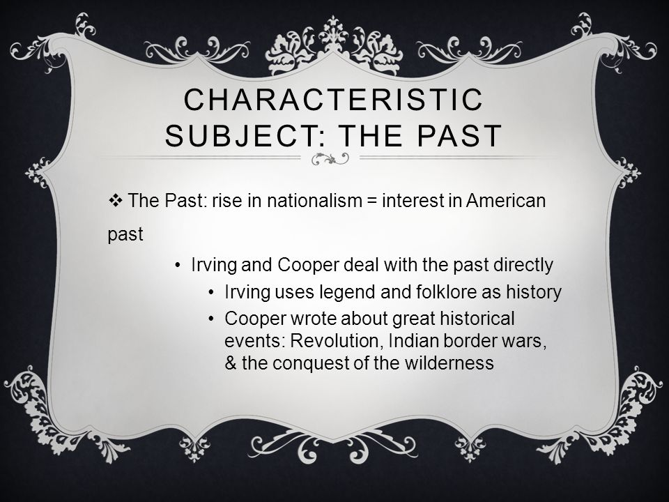 Characteristic Subject: The Past