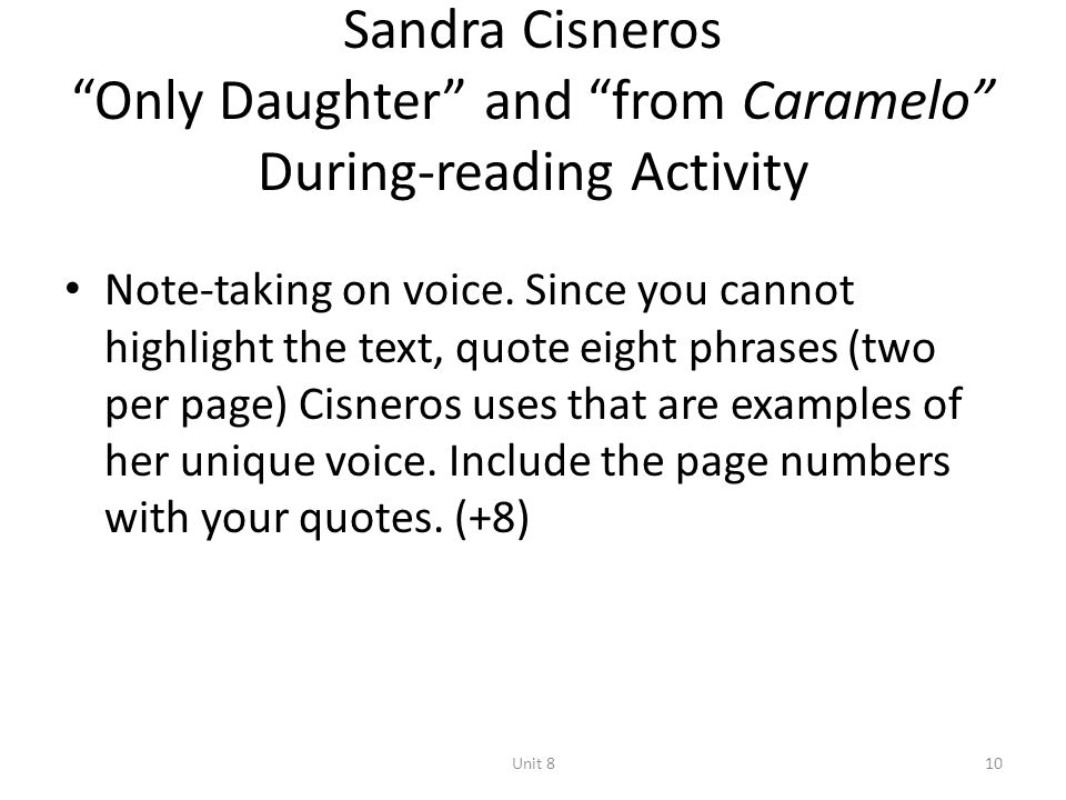only daughter by sandra cisneros response Essays and criticism on sandra cisneros - cisneros, sandra - (short story criticism) born in chicago, cisneros was the only daughter among seven children.