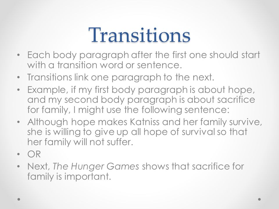 words to start an essay paragraph One of the most common ways to make transitions is by using transition words, also known as conjunctive paragraph transitions help transitions, the essay.