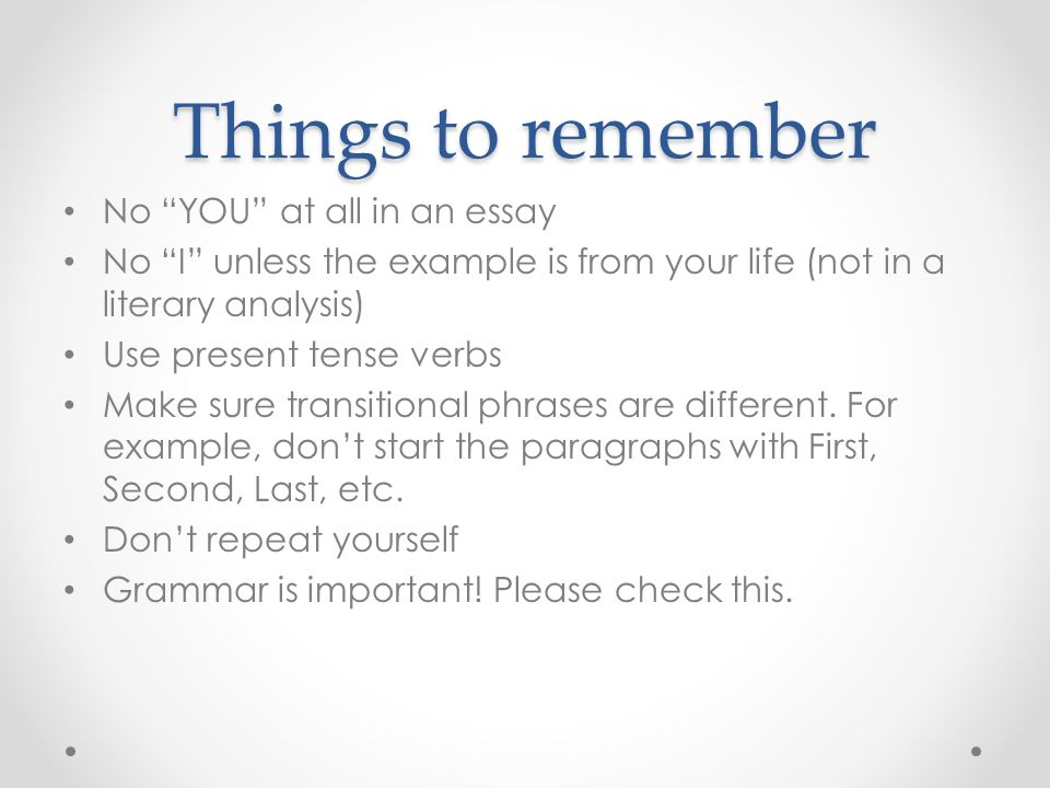 things to remember when writing an essay The do's of essay writing do make your essay easy to read you should remember you are writing an academic the things you'd better avoid in essay writing.