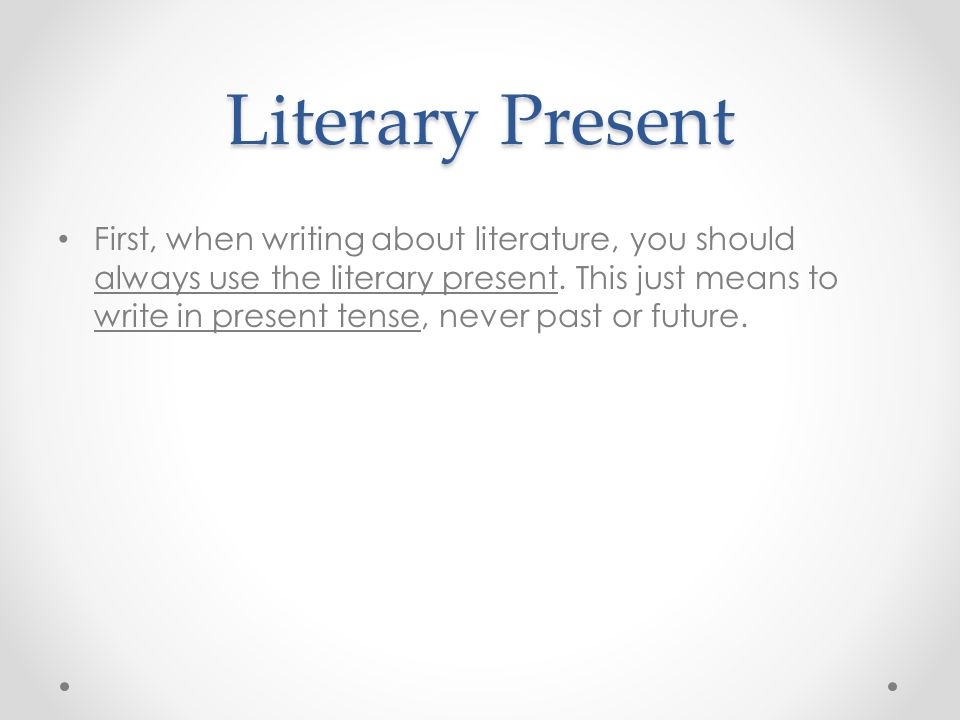past or present tense when writing about literature